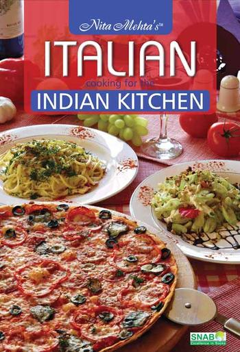 Cook Books, Nita Mehta, Nita Mehta's Italian cooking for the Indian Kitchen